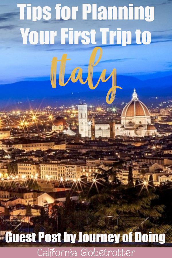 Planning Your First Trip to Italy | Tips for Your First Trip to Italy | Italy Travel Tips | What to Know Before Your Trip to Italy | Best Way to See Italy for the First Time | First Timer's Guide to Italy | Places to Visit in Italy | Top Italian Destinations | Best Italian Cities | What to do in Rome | What to do in Venice | What to do in Florence | What to do in Cinque Terre | Sara - Journey of Doing - California Globetrotter