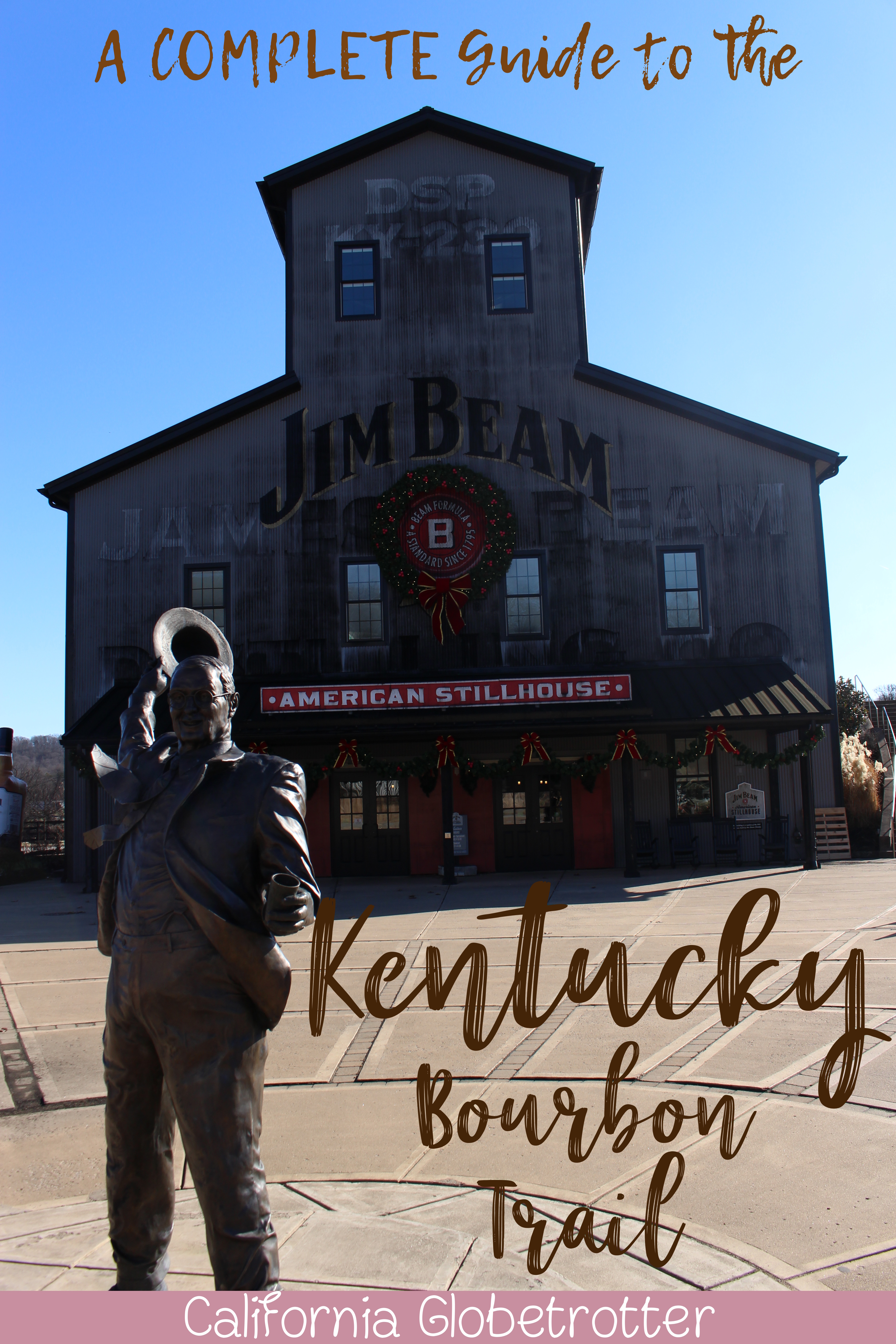 The COMPLETE Guide to the Kentucky Bourbon Trail | #KYBourbon | Kentucky Bourbon Distilleries | Bourbon Trail Passport | Top Kentucky Bourbon Distilleries | Bourbon Distilleries | Bourbon Trail Distilleries | Bourbon Distilleries in Kentucky | Bourbon Trail Tours | Follow the Kentucky Bourbon Trail | What to do in Kentucky | Things to do in Kentucky |#Kentucky | #Bourbon -  California Globetrotter