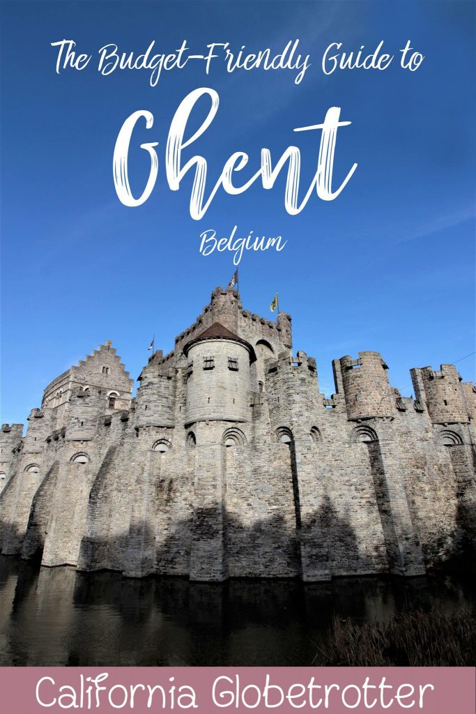The Budget-Friendly Guide to Ghent, Belgium | Ghent POI | Ghent Travel Guide | Sights to See in Ghent | Ghent City Card | Main Attractions of Ghent | What to see in Ghent | Best Bars in Ghent | Places to eat in Ghent | Top Destinations in Belgium | Where to go in Belgium | #Ghent #Belgium #VisitFlanders #Flanders #Europe - California Globetrotter
