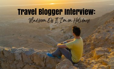 Eff It, I'm On Holiday - Travel Blogger Interview - 20 Questions - California Globetrotter
