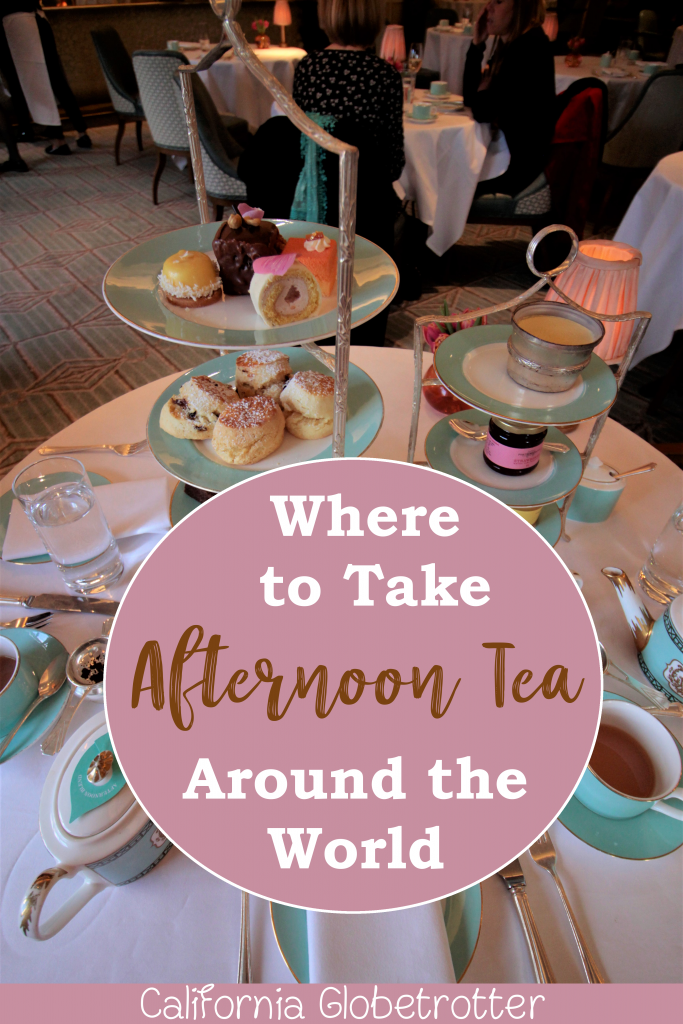 Where to Take Afternoon Tea Around the World! | Afternoon Tea | High Tea Around the World | The Best Afternoon Teas | Luxurious Afternoon Teas - California Globetrotter