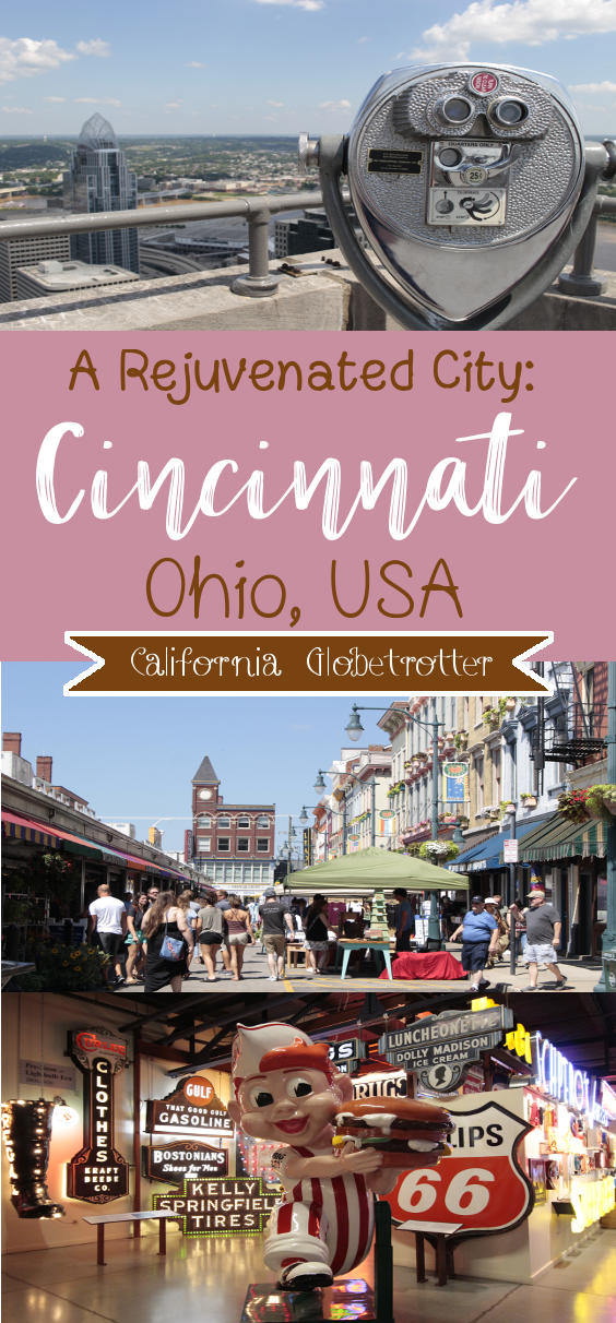 A City Rejuvenated: Cincinnati, Ohio | What to do in Downtown Cincinnati | What to do in Over-the-Rhine | Why You Should Visit Cincinnati | Most Promising Cities in the US | Top Cities to Visit in 2018 | Sightseeing in Cincinnati | Cincinnati Main Attractions | OhioLove | Cincy Sights | Travel USA | Cities to Visit in America | Cities in Ohio | Day Trip from Louisville, KY | #Cincinnati #Ohio #Cincy #USA - California Globetrotter