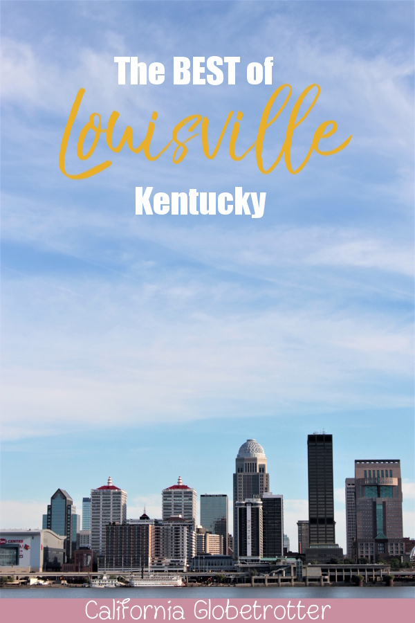 Downtown Louisville City Guide | Neighborhood Guide to Louisville, Kentucky | Street art in Louisville | Bars & Restaurants in Louisville | What to do in Louisville, KY | Explore like a Local | The Coolest Part of Louisville | Kentucky Bourbon Trail | #Louisville #Kentucky #USATravel - California Globetrotter