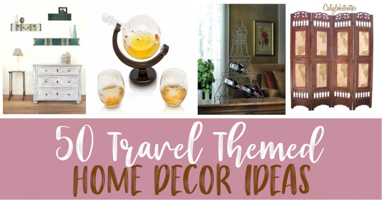 50 Travel Themed Home Decor Idea | Travel Decorations | TravelHome Decor | Wanderlust Decor | Wanderlust Decorations | How to incorporate tarvel into your home | World Travel decor | Travel Decor for Bedroom | Themed Room Decorating Ideas | Rustic Travel Decor | Chic Travel Decor - California Globetrotter