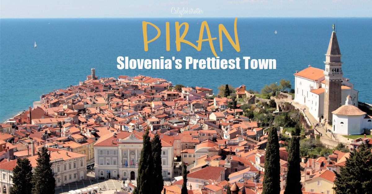 Piran: Slovenia's Prettiest Town | Best Places to Visit in Slovenia | Day Trips from Ljubljana | Amazing Places to Visit in the Balkans | Slovenia Travel | Exploring the Slovenian Riviera | Things to do in Piran | Easter in Piran | Sunsets in Piran | Where to Stay in Piran | Where to Eat in Piran | Where to go in Slovenia | Balkan Travel | Travel Slovenia | Hidden Gems in Europe | #Piran #Slovenia #Europe - California Globetrotter