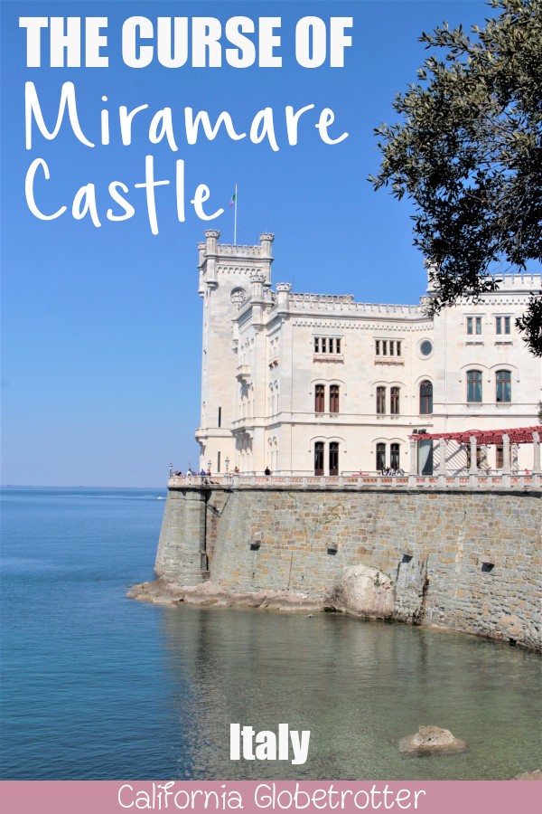 The Curse of Miramare Castle | Castello di Miramare | Trieste, Italy | Top Italian Destinations | Things to do in Trieste, Italy | Best European Castles | Discover Trieste | Things to do along the Istria | Things to do along the Adriatic Sea | Where to Go in Italy | Best Cities in Italy | Best Castles in Italy | Is Triest Worth Visiting? | #MiramareCastle #Triest #Italy #Europe - California Globetrotter