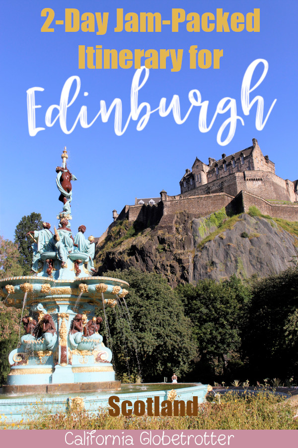 2 Day Jam-Packed Itinerary for Edinburgh, Scotland | Things to do in Edinburgh | Things to do on the Royal Mile | Top Sights to See in Edinburgh | Best View Points of Edinburgh | Whisky Tasting in Edinburgh | Where to Eat in Edinburgh | Where to Stay in Edinburgh | Edinburgh's Main Sights | Quick Things to do in Edinburgh | #Edinburgh #Scotland #UnitedKingdom - California Globetrotter
