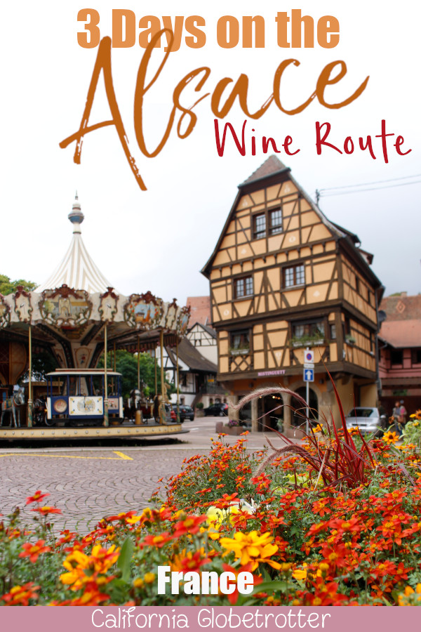 3 Day Alsace Wine Route Itinerary | 11 fairytale Villages in Alsace | Alsace Fairy Tale Villages | The Best Towns to Visit in Alsace | Best Towns on the Alsace Wine Route | Alsacec Wine Route Villages | Alsace Weekend Itinerary | Alsace Road Trip | French Fairy Tale Towns | Fairy tale Towns in France | Visit France | Visit Alsace | #Alsace #AlsaceWineRoute #France - California Globetrotter